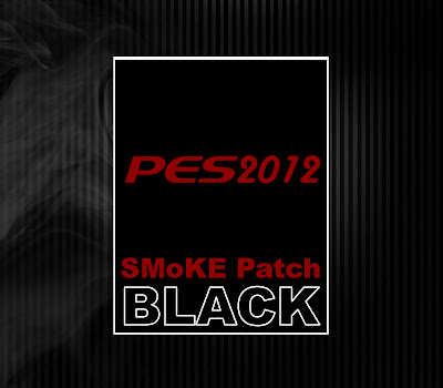 PES 2012 SMoKE Patch 4.7.5 BLACK