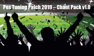 Pes Tuning Patch 2019 – Chant Pack v1.0